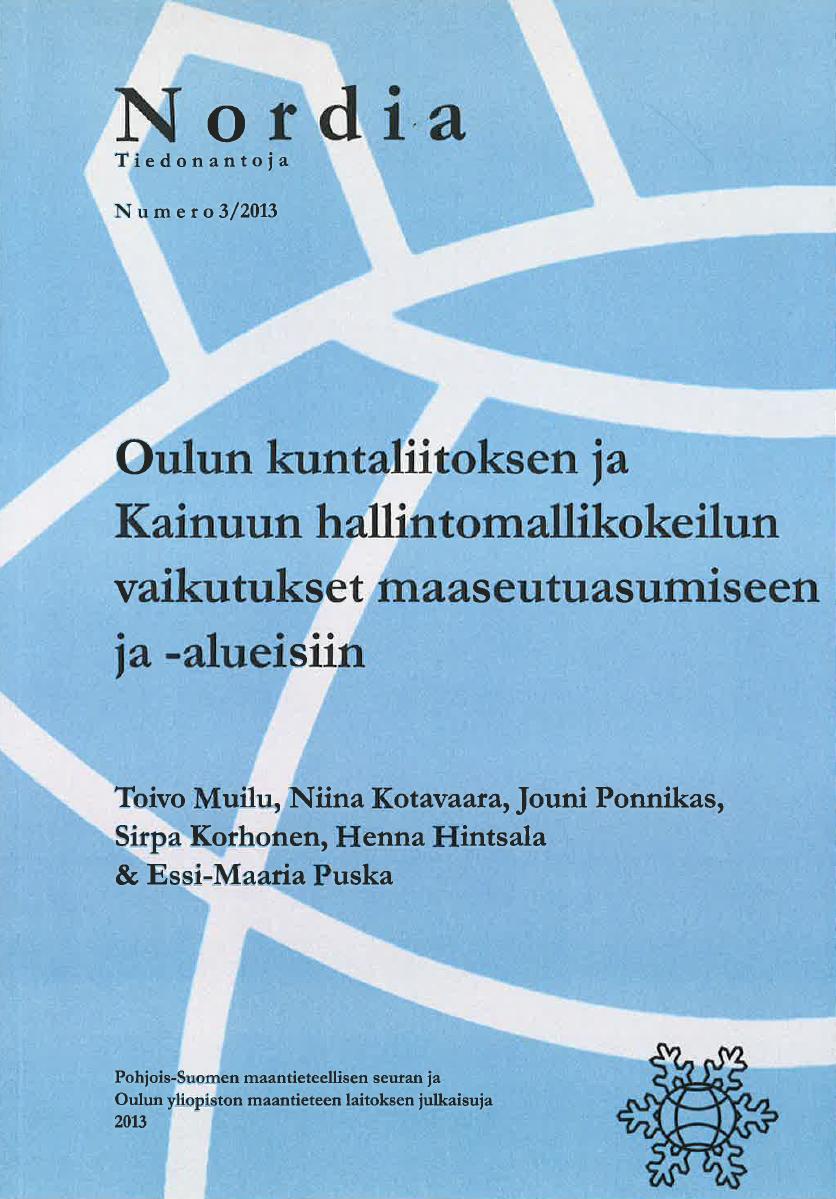 Näytä Nro 3 (2013): Oulun kuntaliitoksen ja Kainuun hallintomallikokeilun vaikutukset maaseutuasumiseen ja -alueisiin