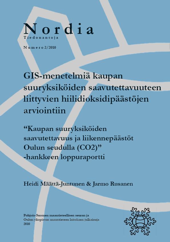 Näytä Nro 2 (2010): GIS-menetelmiä kaupan suuryksiköiden saavutettavuuteen liittyvien hiilidioksidipäästöjen arviointiin
