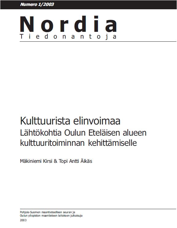 Näytä Nro 1 (2003): Kulttuurista elinvoimaa: Lähtökohtia Oulun Eteläisen alueen kulttuuritoiminnan kehittämiselle